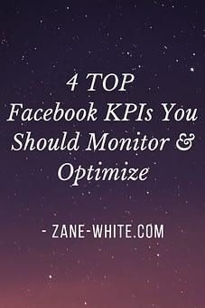 facebook-kpis-monitor-optimize-improve-results-zane-white-com